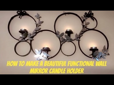 DIY Wall Mirror Decor Art Candle Holders Glam Fab Quick Easy Creating Elegance For Less 2019