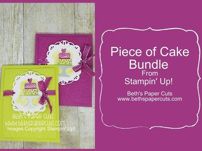 Piece of Cake Bundle ~ Beth's Paper Cuts
