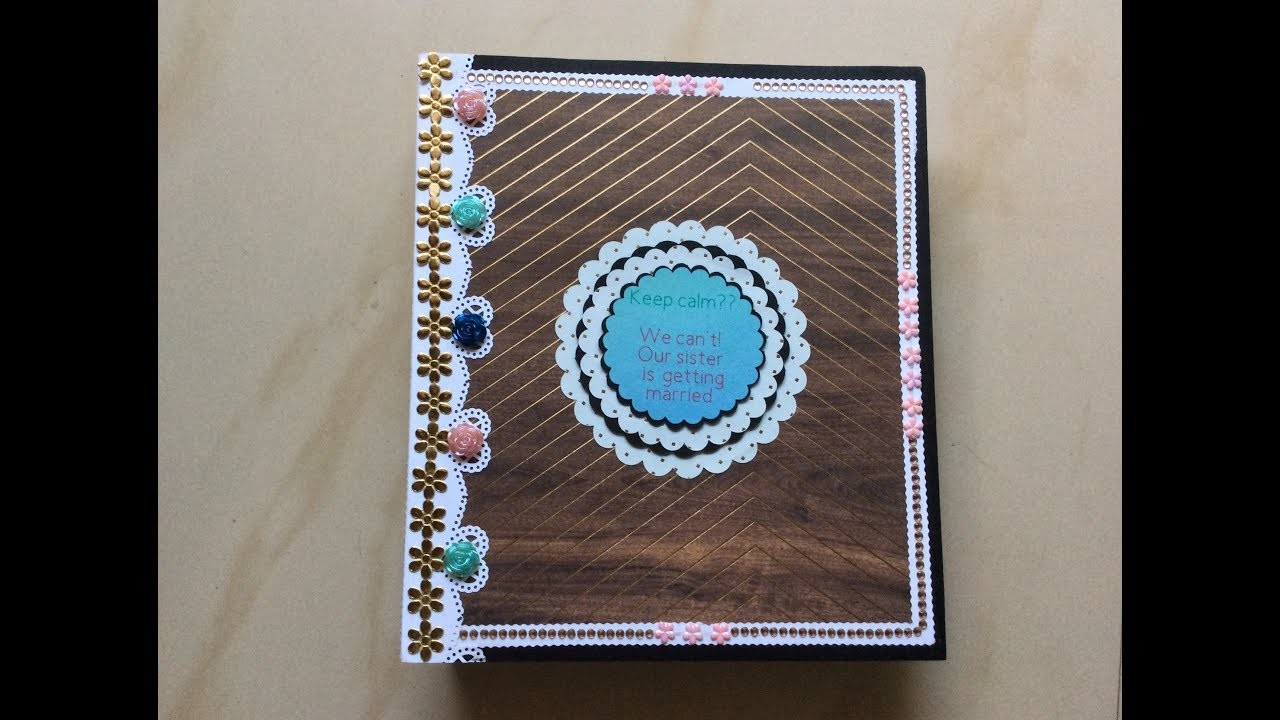 Best wedding gift ideas for sister.Scrapbook for sister's birthday. DIY scrapbook ideas for sister