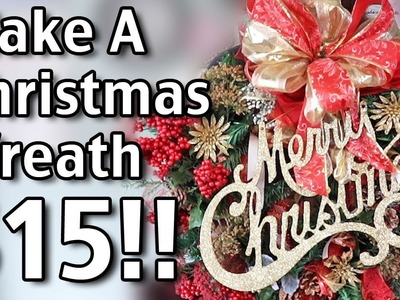 How To Make A Christmas Wreath for $15!
