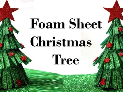 How to Make Christmas Tree with Foam Sheet