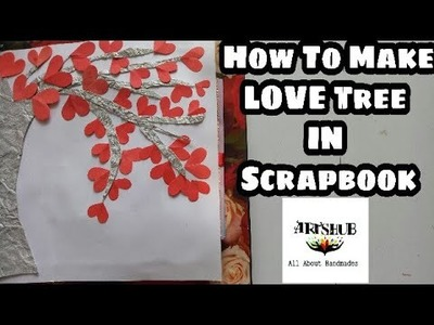 Love Tree Tutorial || How To Make Love Tree Page IN SCRAPBOOK.||love Tree scrapbook idea