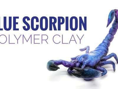 Blue Scorpion Timelapse - Made with Polymer Clay