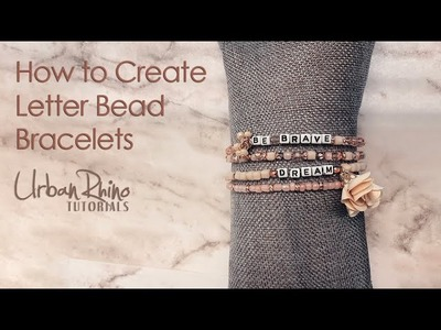 How to Create Letter Bead Bracelets