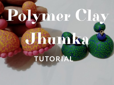 How To Make Polymer Clay Jhumkas | Traditional Party Wear Jhumkas | Polymer Clay Tutorials| #5