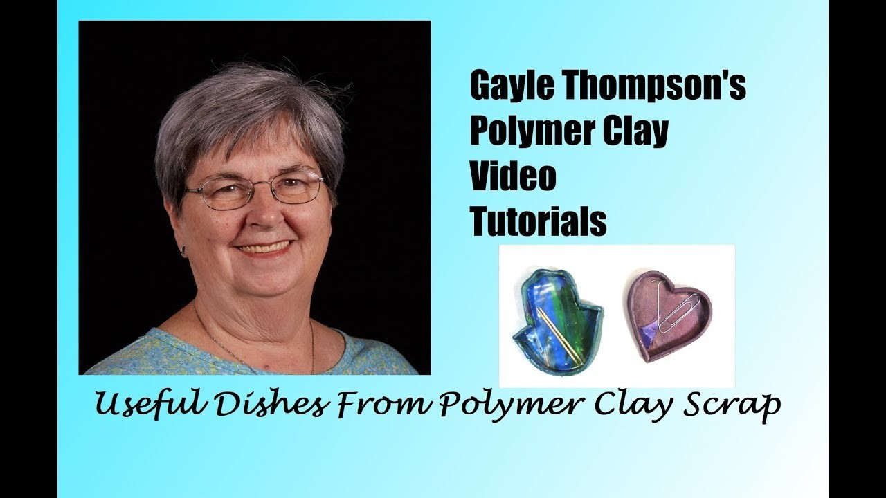 Making Small Dishes With Polymer Clay Scrap by Gayle Thompson