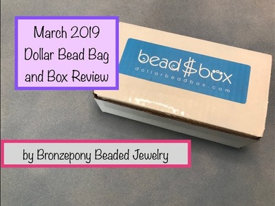 March 2019 Dollar Bead Bag and Box Review