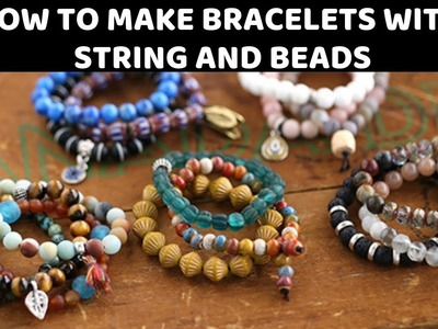 How To Make Bracelets With String and Beads 2019
