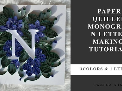 Quilled Monogram - N letter making | Paper Quilling Letter | Paper Quilled Alphabet