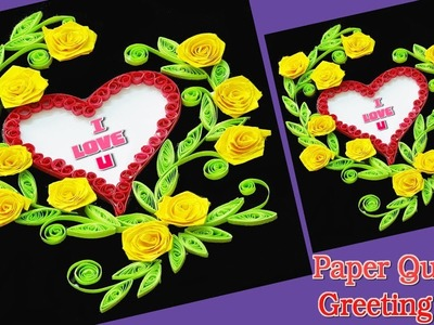 Paper || Making Beautiful Heart Paper Quilling Flowers Greeting Card || Quill Card || Tutorial ||