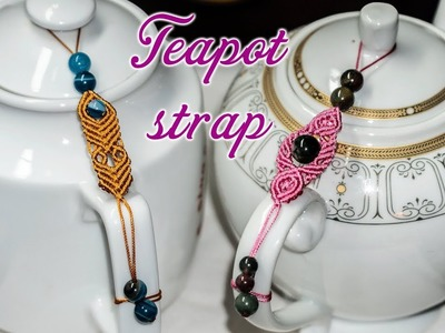 Don't break your teapot cap anymore with this useful and cute macrame strap