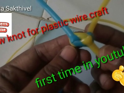 DIY Plastic wire Craft work | new knot for plastic wire craft | knot for plastic wire KN 2