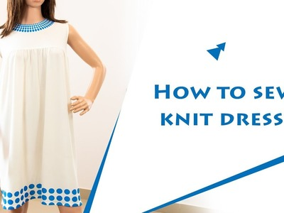 Class 63: How to sew knit dress with gathers and yoke | sublimation printing | Jersey dress