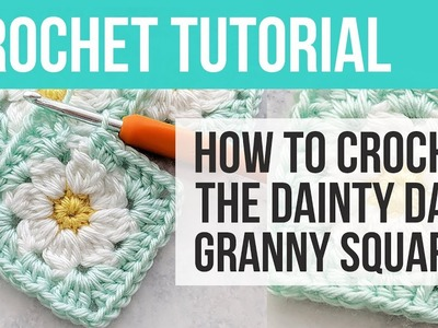 Dainty Daisy Granny Square, How To Crochet a Daisy Granny Square