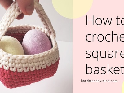 How to crochet square basket