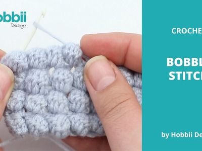 How to Crochet the Bobble Stitch + Free Pattern