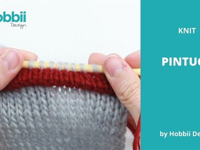 How to Knit a Pintuck (tuck)