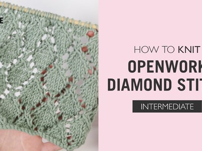 How To Knit: The Openwork Diamond Pattern
