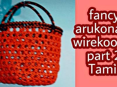 How to make fancy arunkonam wirekoodai. part 2