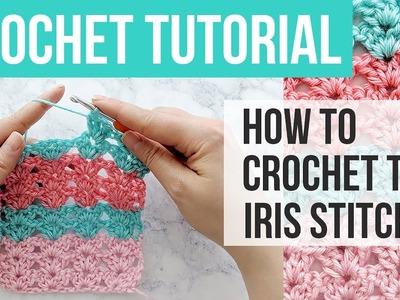 LEARN HOW TO CROCHET THE IRIS STITCH, Iris Stitch Crochet Tutorial