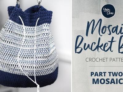Mosaic Bucket Bag Crochet-Along: Part 2 (of 3)
