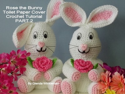 Rose the Bunny Toilet Paper Cover - Crochet Tutorial PART 2