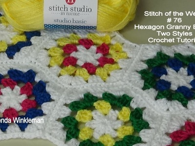 Stitch of the week # 76 Hexagon Granny Blocks - Two Styles - Crochet Tutorial