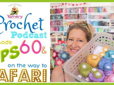 WIPS on the Way to Safari - Crochet Podcast Episode 60!