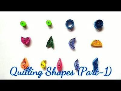 How to make Basic Quilling Shapes | Tutorial Part-1 for beginners | Quilling Art