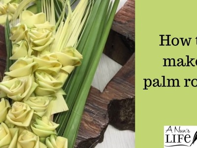 Palm Sunday Series: How to make roses out of palms, with Sister Carol Ann and Linda.