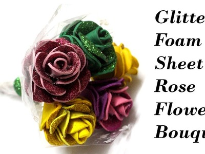 How to Make Glitter Foam Sheet Rose Flowers Bouquet