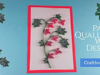 How to Make Paper Quilling Wall Hanger or Quilling Greeting Card Design |DIY| Crafthouseart.