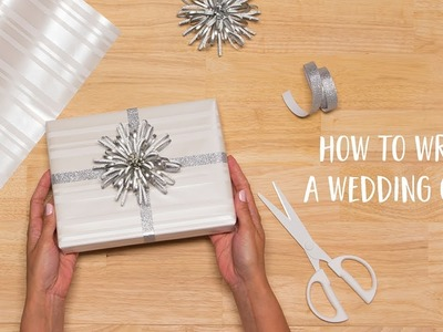 How to Wrap a Wedding Gift