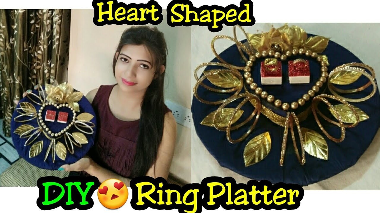 Diy Heart Shaped Engagement Tray How To Make Engagement Tray Handmade Ring Platter Decorating Ideas