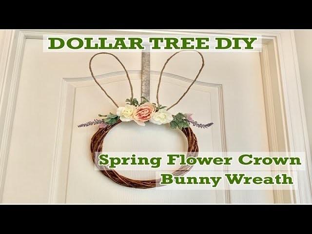 DOLLAR TREE DIY|SPRING FLOWER CROWN BUNNY WREATH|SPRING 2019