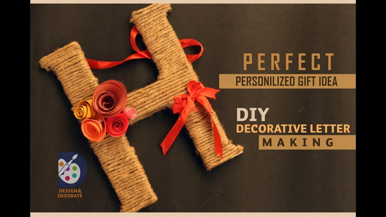 Try this DIY DECORATIVE LETTER.Quick & Easy Handmade Personalized gift Idea