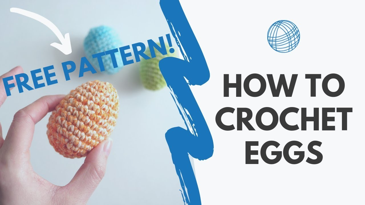 How to Crochet Easter Eggs - Free Pattern & Tutorial