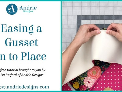 FREE Tutorial – Easing a Gusset in to Place - Andrie Designs