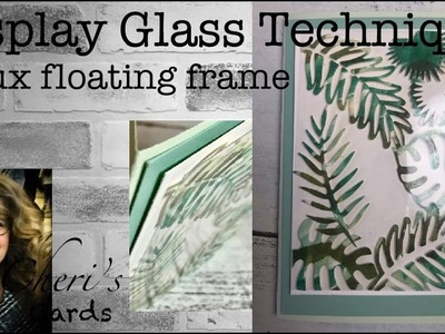 Stampin' Up! Display Glass Technique (faux floating frame) Tropical Chic  Watercolor