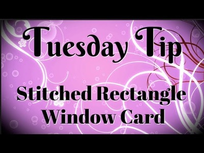A Window Card You'll Want to Make Today   Tuesday Tip