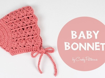 How To Crochet A Simple Baby Bonnet| Croby Patterns