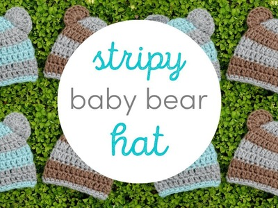 How To Crochet Stripy Baby Bear Hats