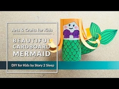 Inspire your kids creativity with fun arts and crafts! Beautiful Cardboard Mermaid by Story 2 Sleep