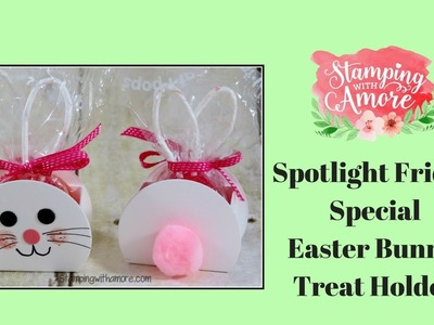 Spotlight Friday Special Bunny Treat Holder