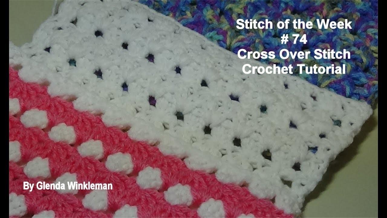 Stitch of the Week #74 Cross Over Stitch - Crochet Tutorial