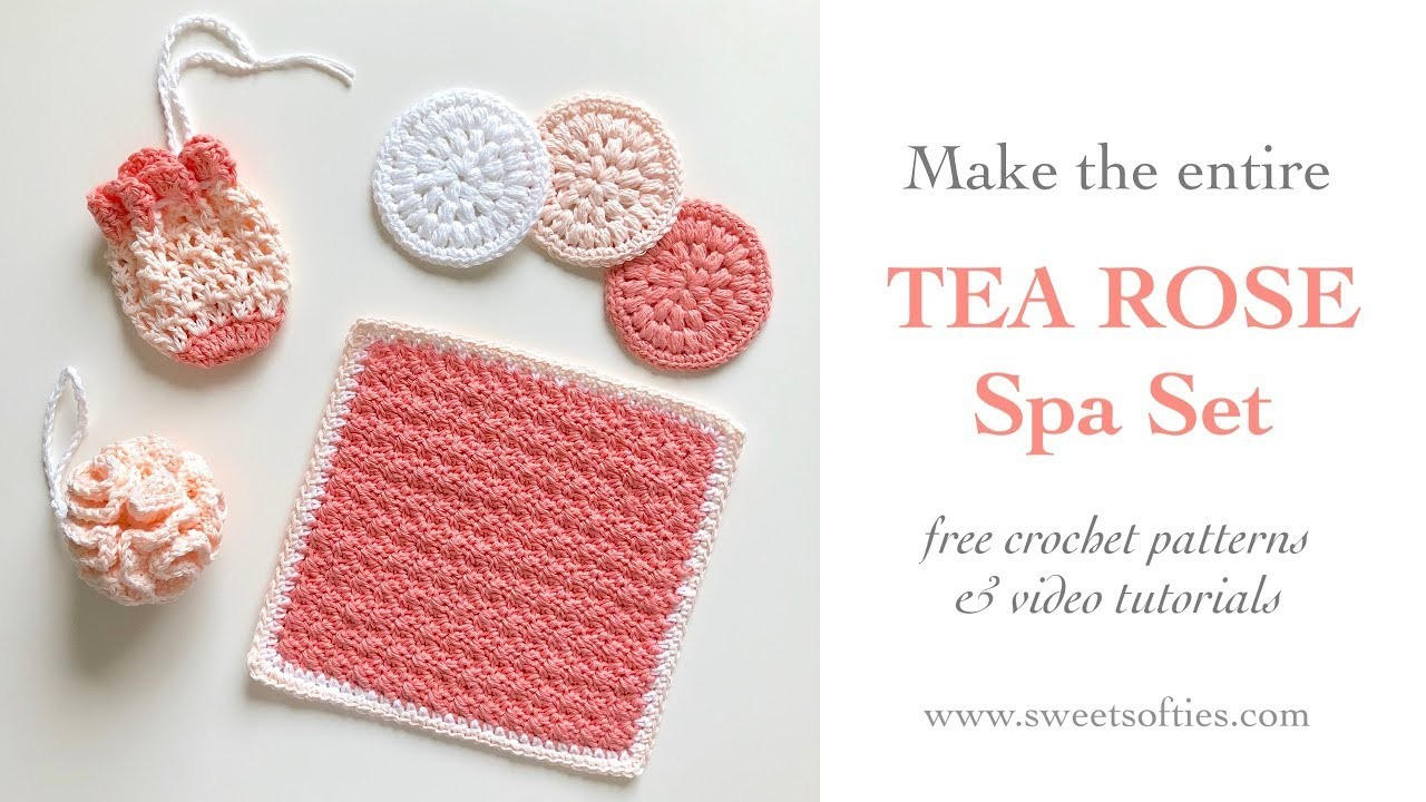 TEA ROSE SPA SET, INTRO - Free Crochet Pattern Tutorial by Sweet Softies