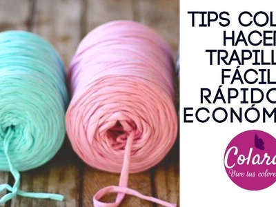 Tips Colara: Hacer Trapillo fácil, rápido y económico. How to make trapillo easy, fast and economic