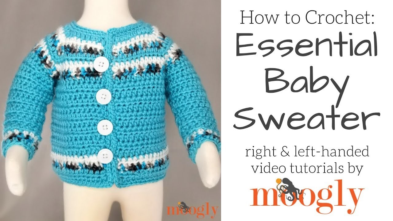 How to Crochet: Essential Baby Sweater (Right Handed)