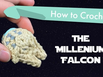 How to Crochet the Millenium Falcon