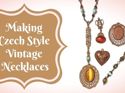 Making Czech Style Vintage Necklaces